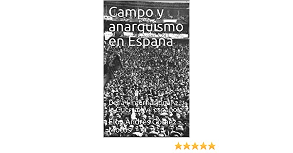Campo y anarquismo en España: De la I Internacional a la Guerra ...