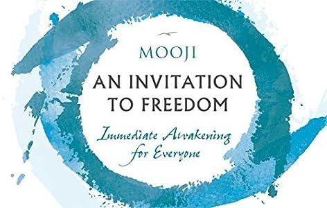 An Invitation to Freedom: Immediate Awakening for Everyone