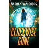 Clockwise & Gone: A Time Travel Adventure (In Times Like These)