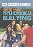 How to Beat Psychological Bullying, Jennifer Landau, 1448868157