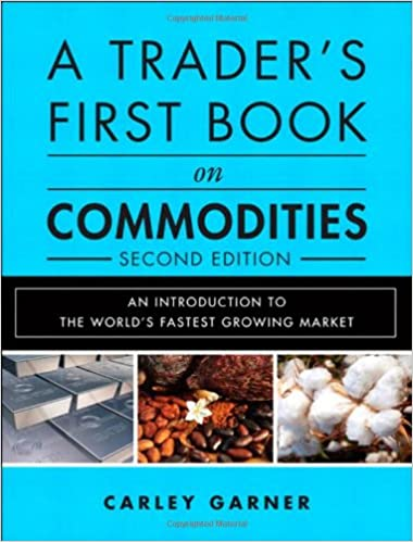 a trader s first book onmodities an introduction to the world s fastest growing market