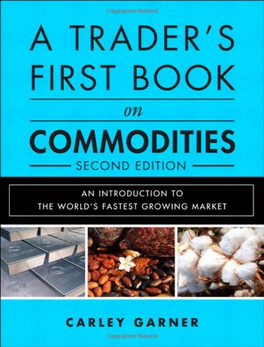 A Trader's First Book on Commodities: An Introduction to the World's Fastest Growing Market (2nd Edition) by Brand: FT Press