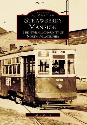 Strawberry Mansion: The Jewish Community of North Philadelphia (Images of America: Pennsylvania)