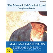 The Masnavi I Manavi of Rumi Complete 6 Books