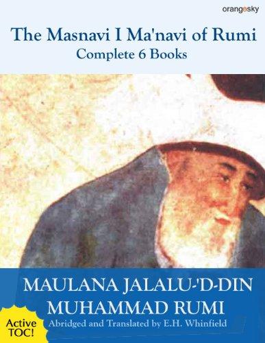 The Masnavi I Manavi Of Rumi Complete 6 Books  English Edition