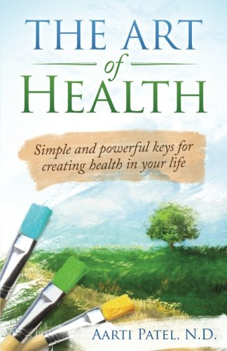 51su5QtvDAL - The Art of Health: Simple and Powerful Keys for Creating Health in Your Life
