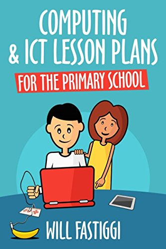 Computing & ICT Lesson Plans for the Primary School ()