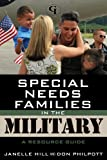 Special Needs Families in the Military, Janelle Hill and Don Philpott, 1605907677