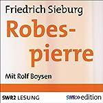 Robespierre | Friedrich Sieburg