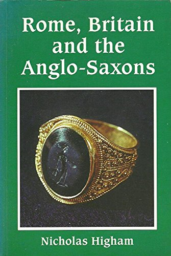 Rome, Britain and the Anglo-Saxons (Archaeology of Change) by Nick Higham (25-Apr-1992) Paperback