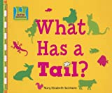 What Has a Tail?, Mary Elizabeth Salzmann, 1599288745