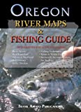Oregon River and Fishing Guide, Frank Amato, 1571883177