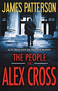 The People vs. Alex Cross from Little, Brown and Company