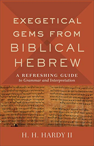 Pdf Bibles Exegetical Gems from Biblical Hebrew: A Refreshing Guide to Grammar and Interpretation