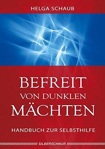 Befreit von dunklen Mächten: Handbuch zur Selbsthilfe