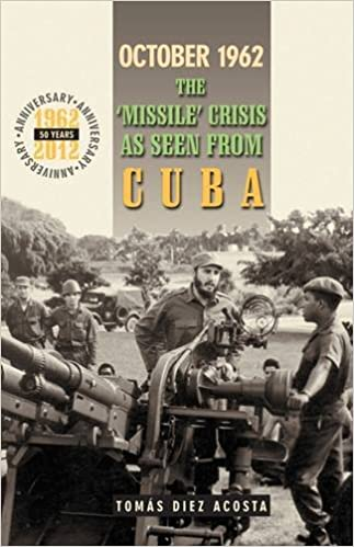 October 1962: The 'Missile' Crisis as Seen from Cuba