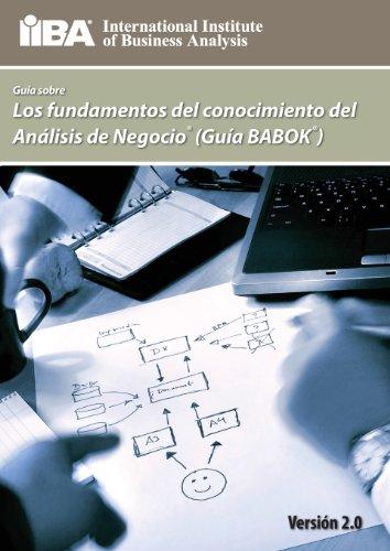 Guia Sobre Los Fundamentos del Conocimiento del Analisis de Negocio (Guia Babok (R) ) (Spanish Edition) Iiba