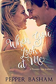 When You Look at Me (A Pleasant Gap Romance Book 2)