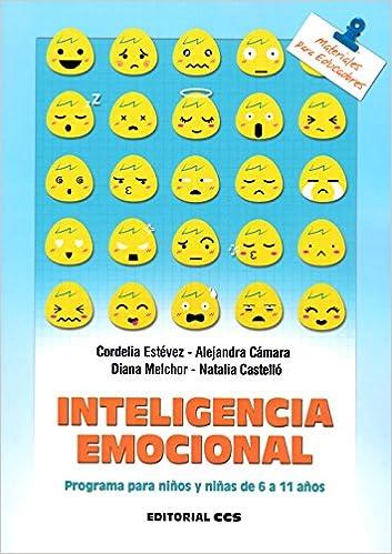 Inteligencia emocional: Programa para niños y niñas de 6 a 11 años: CORDELIA ESTEVEZ: 9788490232729: Amazon.com: Books