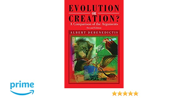 evolution or creation a comparison of the arguments