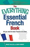 img - for The Everything Essential French Book: All You Need to Learn French in No Time (Everything Series) book / textbook / text book