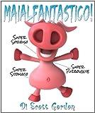 Maialfantastico! (Pigtastic) (Italian Edition)