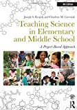 img - for Teaching Science in Elementary and Middle School: A Project-Based Approach by Krajcik Joseph S. Czerniak Charlene M. (2013-08-25) Paperback book / textbook / text book