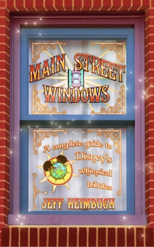 Pdf Home Main Street Windows: A Complete Guide to Disney's Whimsical Tributes