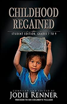 Childhood Regained: Student Edition, Grades 7 to 9 by [Hooley,Steve, Combs,Tom, Eichstaedt,Peter, Deshmukh,Sanjay, Duffy Foster,Lori, Sciriha,Caroline, Carr,Fern G.Z., Hawley,Barbara A.]
