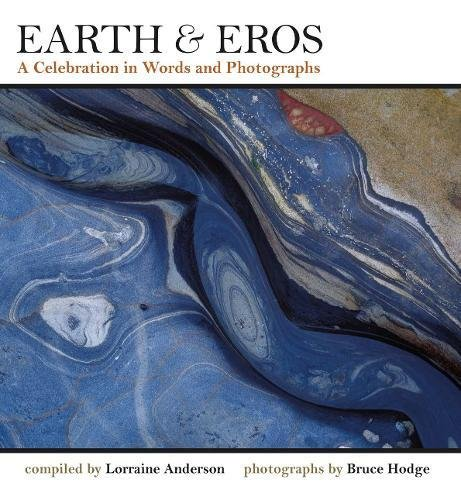Earth & Eros: A Celebration in Words and Photographs pdf epub