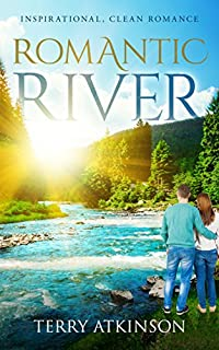 Romantic River: Inspirational, Clean Romance by Terry Atkinson ebook deal