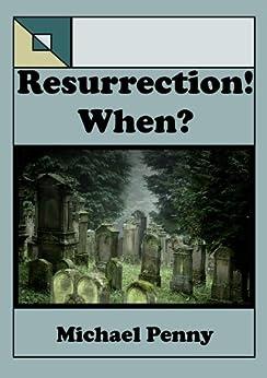 Resurrection! When? by [Penny, Michael, Penny, Sylvia]