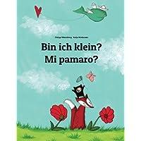 Bin ich klein? Mi pamaro?: Kinderbuch Deutsch-Fulfulde/Ful (zweisprachig/bilingual)