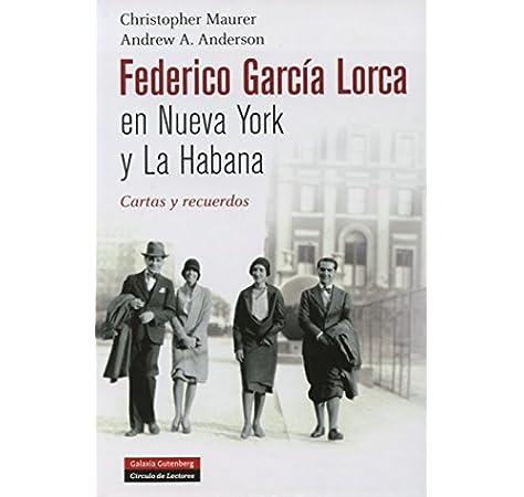 Federico García Lorca en Nueva York y La Habana: Cartas y recuerdos Ilustrados: Amazon.es: Maurer, Christopher, Anderson, Andrew A.: Libros