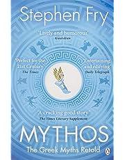 Mythos: The Greek Myths Retold: A Retelling of the Myths of Ancient Greece (Stephen Fry's Greek Myths)