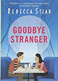 Goodbye Stranger by Rebecca Stead (2015-09-03)