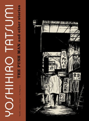The Push Man and Other Stories (Yoshihiro Tatsumi Abandon The Old In Tokyo)