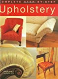 img - for Complete Step-by-Step Upholstery by David Sowle (2005-06-28) book / textbook / text book