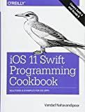 img - for iOS 11 Swift Programming Cookbook: Solutions and Examples for iOS Apps book / textbook / text book