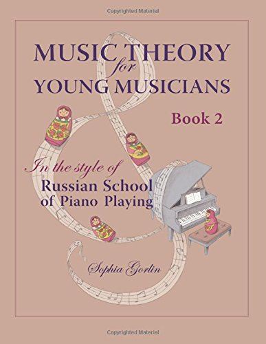 Download Music Theory for Young Musicians: in the style of Russian School of Piano Playing, Book 1B ebook