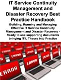 IT Service Continuity Management and Disaster Recovery Best Practice Handbook, Gerard Blokdijk, 1921523921