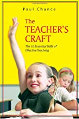 The Teacher's Craft: The 10 Essential Skills of Effective Teaching Paperback