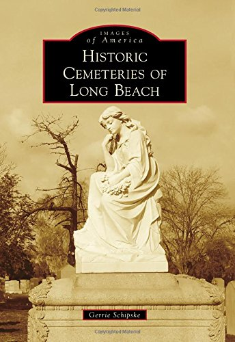 Download Historic Cemeteries of Long Beach (Images of America) ebook