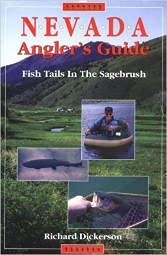 Book Nevada Angler's Guide: Fish Tails in the Sagebrush by Richard Dickerson (1997-12-04)