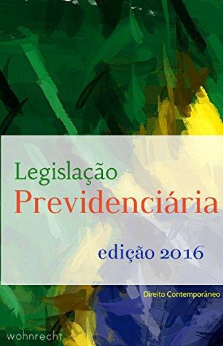 Legislação Previdenciária: Edição 2016 (Direito Contemporâneo Livro 7)