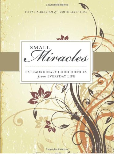 Small Miracles: Extraordinary Coincidences from Everyday Life ebook