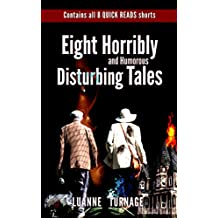 Eight Horribly and humorous Disturbing Tales: Includes All 8 SHORT READS Collection