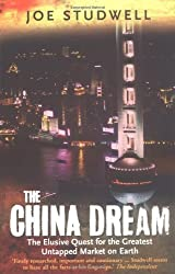 The China Dream: The Elusive Quest for the Greatest Untapped Market on Earth