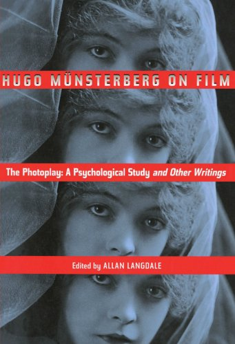 Hugo Munsterberg on Film: The Photoplay:  A Psychological Study and Other Writings