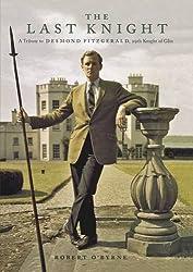 The Last Knight: A Tribute to Desmond Fitzgerald, 29th Knight of Glin